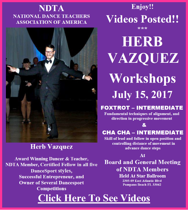 Videos Posted!! - TWO WORKSHOPS BY HERB VAZQUEZ - Intermediate Foxtrot & Intermediate Cha Cha - NDTA Meeting Saturday, July 15, 2017